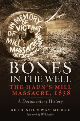 Bones in the Well: The Haun's Mill Massacre of 1838