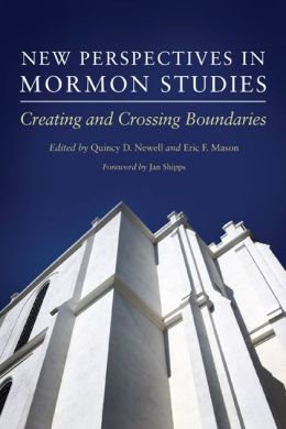 New Perspectives in Mormon Studies: Creating and Crossing Boundaries
