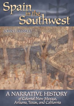 Spain in the Southwest: A Narrative History of Colonial New Mexico, Arizona, Texas, and California