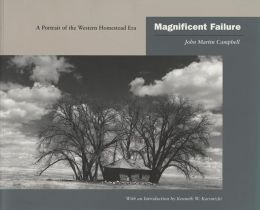 Magnificent Failure: A Portrait of the Western Homestead Era