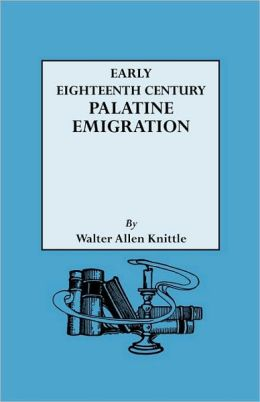 Early Eighteenth Century Palatine Emigration