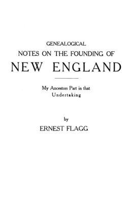 Genealogical Notes on the Founding of New England