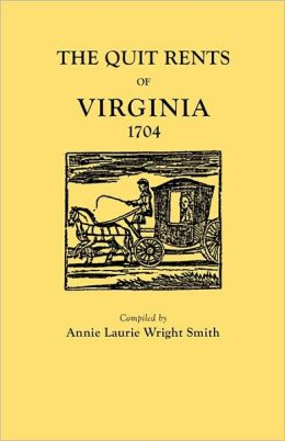The Quit Rents Of Virginia, 1704