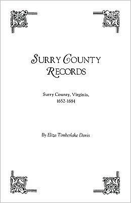 Surry County Records. Surry County, Virginia, 1652-1684