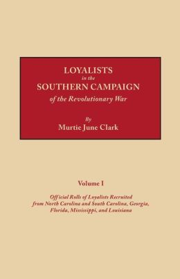 Loyalists In The Southern Campaign Of The Revolutionary War
