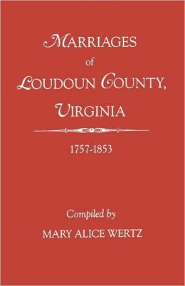 Marriages Of Loudoun County, Virginia, 1757-1853