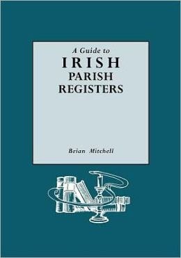 A Guide To Irish Parish Registers