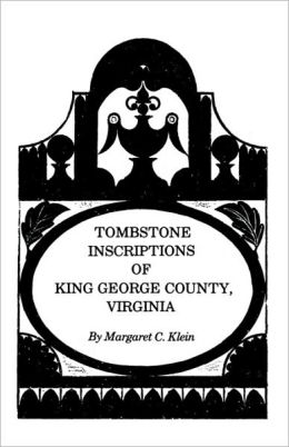 Tombstone Inscriptions of King George County, Virginia