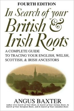 In Search Of Your British & Irish Roots. Fourth Edition