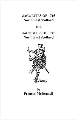 Jacobites Of 1715 And 1745. North East Scotland
