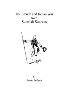 The French And Indian War From Scottish Sources