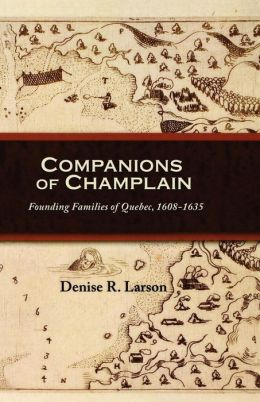 Companions of Champlain : Founding Families of Quebec, 1608-1635