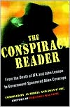 The Conspiracy Reader: From the Deaths of JFK and John Lennon to Government-Sponsored Alien Cover-Ups