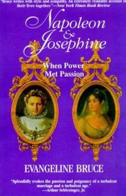Napoleon And Josephine: An Improbable Marriage
