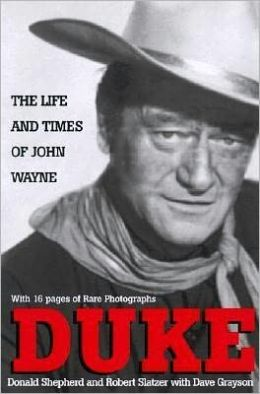 Duke: The Life and Times of John Wayne