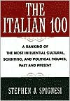 The Italian 100: A Ranking of the Most Influential Cultural, Scientific, andPolitical Figures,Past and Present
