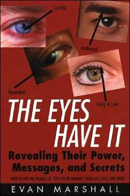 The Eyes Have It: Revealing Their Power, Messages, and Secrets