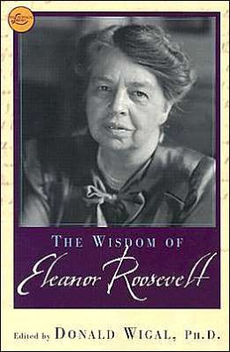 The Wisdom of Eleanor Roosevelt