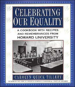 Celebrating Our Equality Cookbook: A Cookbook with Recipes and Remembrances from Howard University