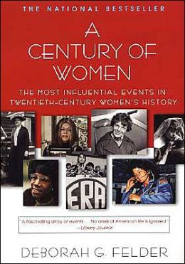 A Century of Women: The Most Influential Events in Twentieth-Century Women's History