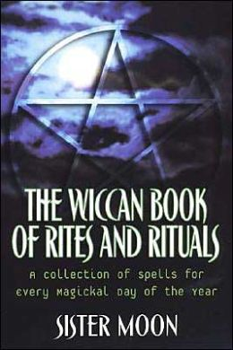 The Wiccan Book Of Rites And Rituals