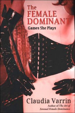 The Female Dominant: Games She Plays
