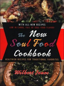 New Soul Food Cookbook: Healthier Recipes for Traditional Favorites
