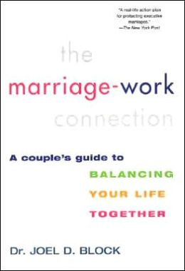 The Marriage-Work Connection: A Couple's Guide to Balancing Your Life Together