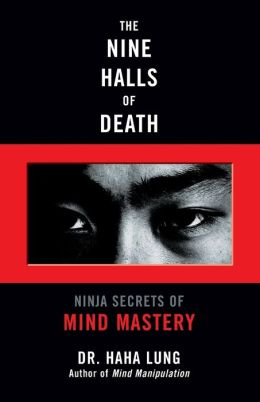 The Nine Halls of Death: Ninja Secrets of Mind Mastery