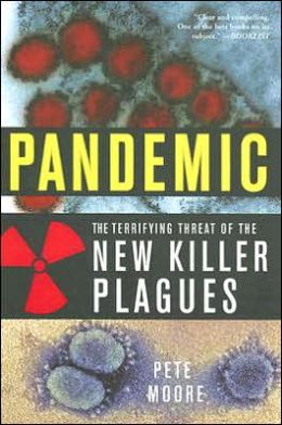 Pandemic: The Terrifying Threat of the New Killer Plagues