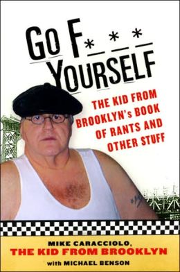Go F-Yourself: The Kid from Brooklyn's Book of Rants