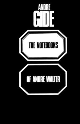 The Notebooks Of Andre Walter