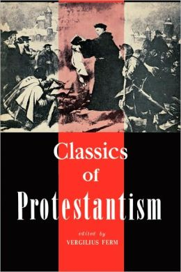 Classics Of Protestantism