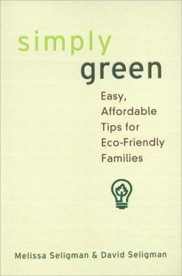 Simply Green: Easy, Affordable Tips for Eco-Friendly Families