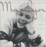 Marilyn - Her Life in Her Own Words: Marilyn Monroe's Revealing Last Words and Photographs
