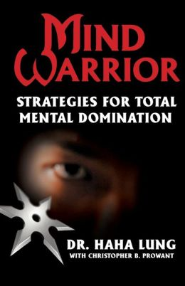 Mind Warrior: Strategies for Total Mental Domination