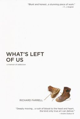 What's Left of Us: A Memoir of Addiction
