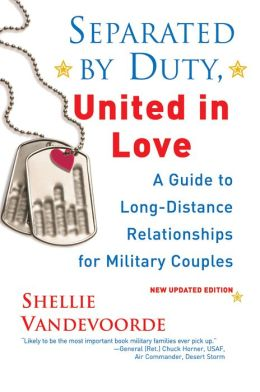 Separated by Duty, United in Love: A Guide to Long-Distance Relationships for Military Couples