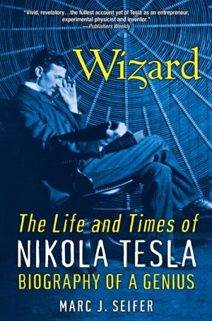 Wizard: The Life And Times Of Nikola Tesla