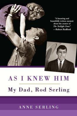 As I Knew Him: My Dad, Rod Serling