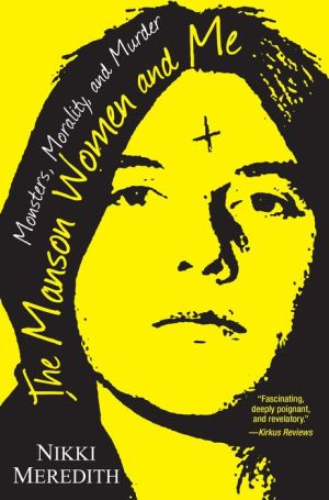 Book The Manson Women and Me: Monsters, Morality, and Murder
