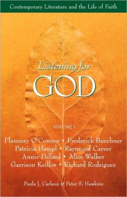 Listening for God: Contemporary Literature And The Life Of Faith: Volume 2