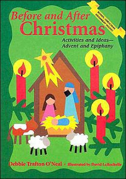 Before and after Christmas: Activities and Ideas for Advent and Epiphany