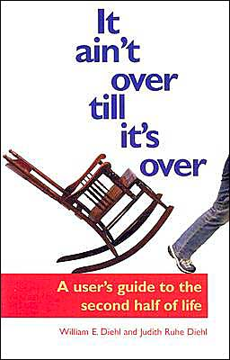 It Ain't over till It's over: A User's Guide for the Second Half of Life