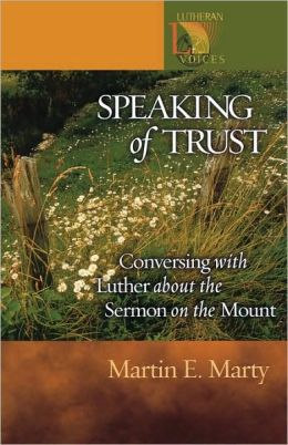 Speaking of Trust: Conversing with Luther about the Sermon on the Mount