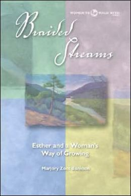 Braided Streams: Esther and a Woman's Way of Growing