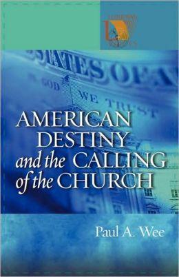 American Destiny And The Calling Of The Church