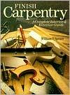 Finish Carpentry: A Complete Interior & Exterior Guide