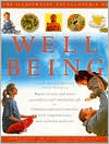 The Illustrated Encyclopedia of Well Being for Mind, Body, and Spirit