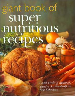 Giant Book of Super Nutritious Recipes
